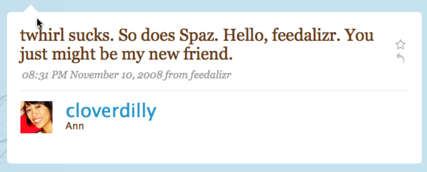 twhirl sucks. So does spaz. Hello feedalizer. You might just be my new friend